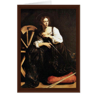 St. Catherine Of Alexandria By Michelangelo Merisi Greeting Card