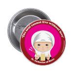 St. Catherine of Siena 6 Cm Round Badge