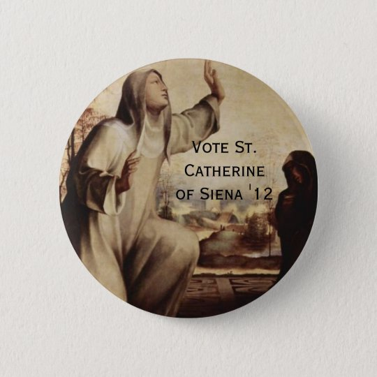 St. Catherine of Siena for Prez '12 6 Cm Round Badge