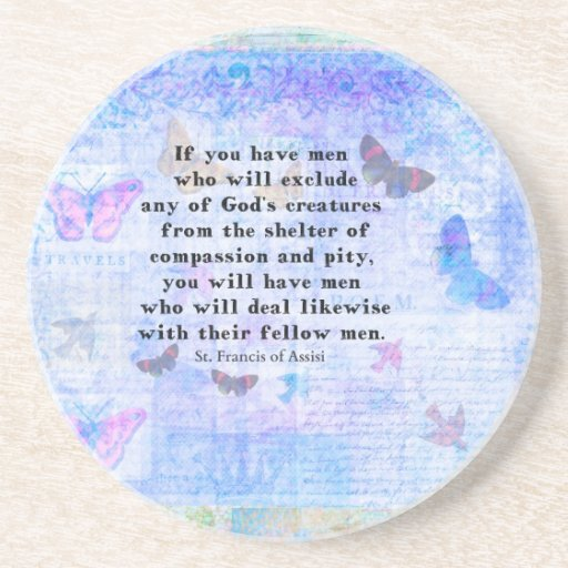 St. Francis of Assisi quotation about animals Beverage Coaster