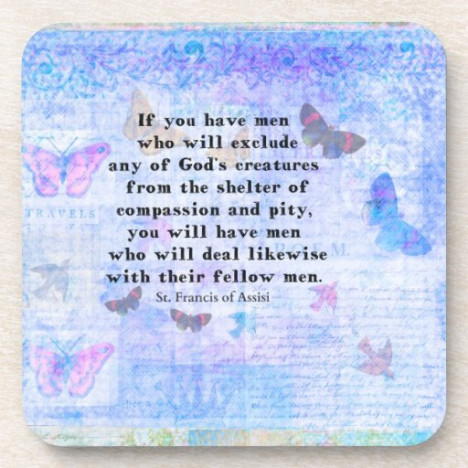 St. Francis of Assisi quotation about animals Beverage Coasters