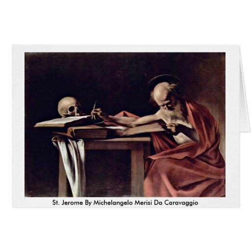 St. Jerome By Michelangelo Merisi Da Caravaggio Greeting Card