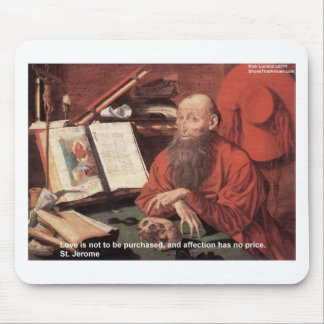 St Jerome Quote Love Not Purchased Gifts & Cards Mouse Pad