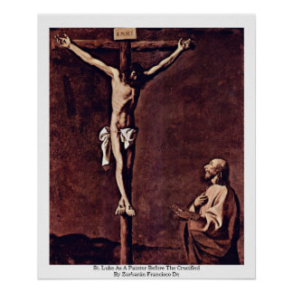 St. Luke As A Painter Before The Crucified Poster