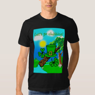 St Paddy's Day - Let's Go Shillelagh Clubbing Tees
