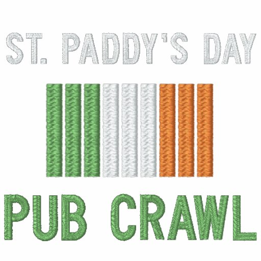 St. Paddy's Day Pub Crawl Embroidered Apparel