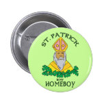 St. Patrick Is My Homeboy Badge