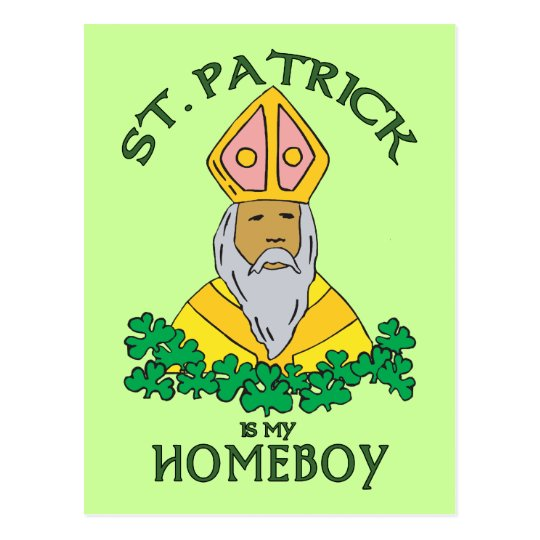 St. Patrick Is My Homeboy Postcard