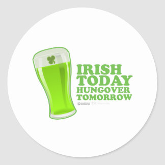 St Patrick s Day Irish today Hungover Tomorrow Stickers