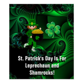St Patrick s Day Is For Leprechauns and Shamrocks Posters