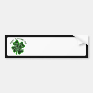St Patrick s Day - May the luck of The Irish Bumper Sticker