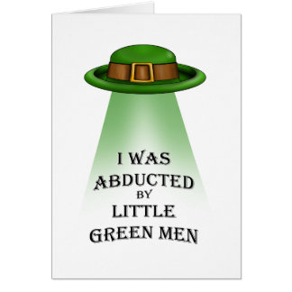 st. patrick's day, abducted by little green men greeting card