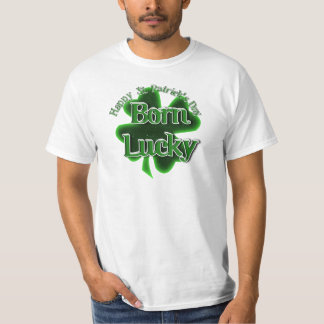 St. Patrick's Day Born Lucky T-Shirt