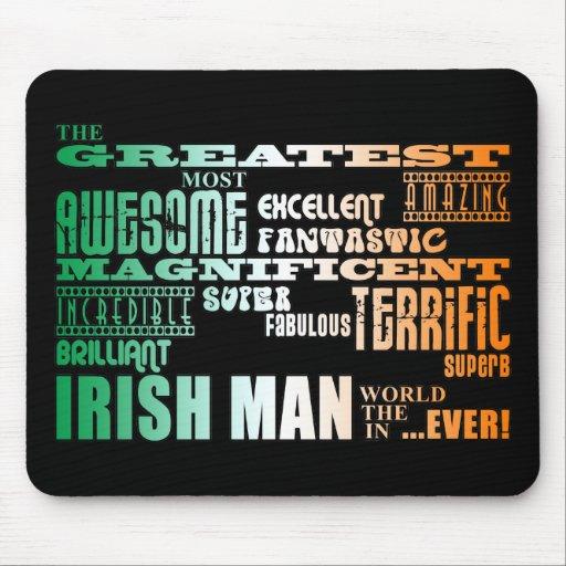 St Patrick's Day : Greatest Irish Man in World Mousepads