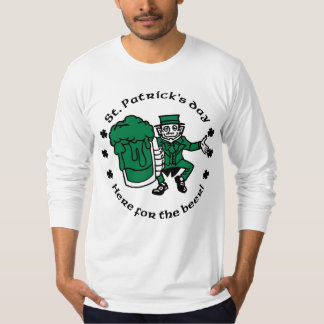 St. Patrick's day - Here for the beer T-Shirt