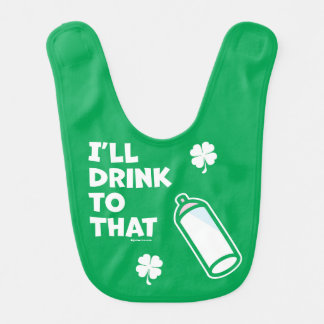 St. Patrick's Day | I'll Drink To That Baby Bib