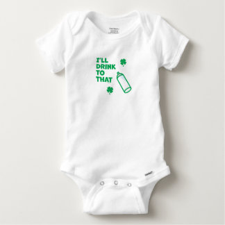 St. Patrick's Day | I'll Drink To That Baby Onesie