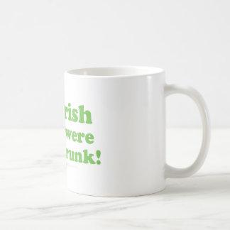 St Patrick's Day Irish I were Drunk glass Coffee Mugs