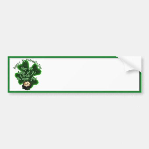 St. Patrick's Day - May the Luck of the Irish... Bumper Stickers