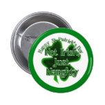 St Patrick's Day  - Not Irish, ,Just Naughty 6 Cm Round Badge