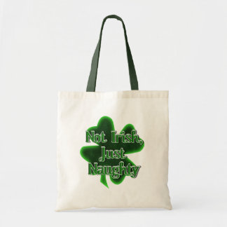 St. Patrick's Day - Not Irish, Just Naughty Tote Bag