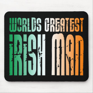 St Patrick's Day : World's Greatest Irish Man Mouse Pad