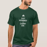 St. Patty's Day Get Bombed & Carry On Shirt