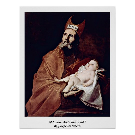St.Simeon And Christ Child By Jusepe De Ribera Poster