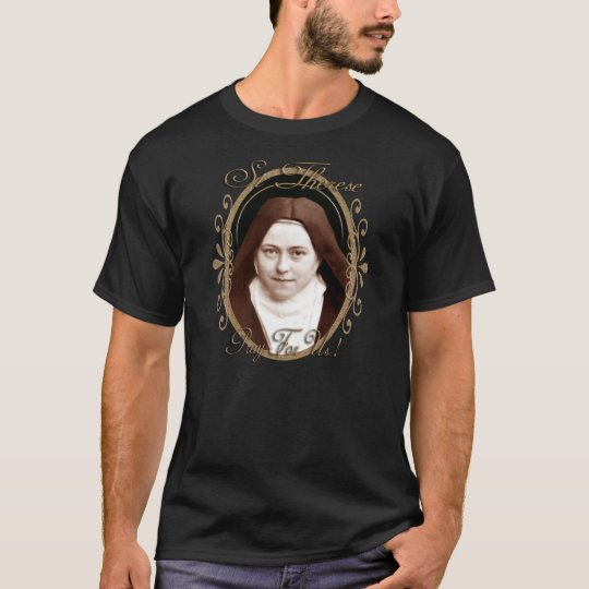 ST THERESE  PRAY FOR US T-Shirt