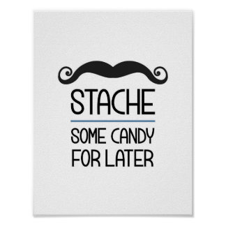 Stache Some Candy For Later Party Sign