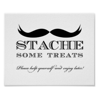 Stache Some Treats for Later Sign Poster