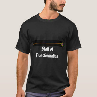 Staff of Transformation T-Shirt