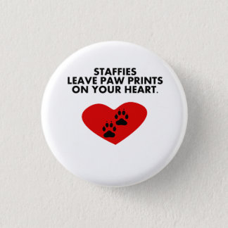 Staffies Leave Paw Prints On Your Heart 3 Cm Round Badge