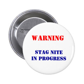 STAG NITE IN PROGRESS 6 CM ROUND BADGE