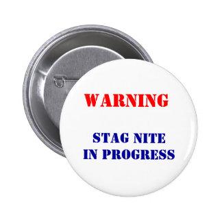 STAG NITE IN PROGRESS 6 CM ROUND BADGE