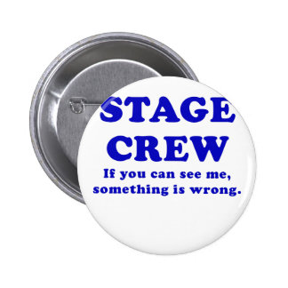 Stage Crew If you can See Me something is Wrong 6 Cm Round Badge
