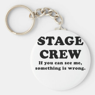 Stage Crew If you can See Me something is Wrong Key Ring
