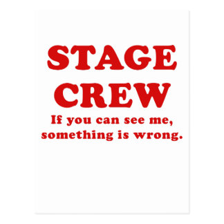 Stage Crew If you can See Me something is Wrong Postcard