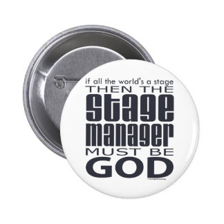 Stage Manager God 6 Cm Round Badge