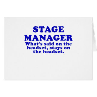 Stage Manager Whats said on the Headset Greeting Card