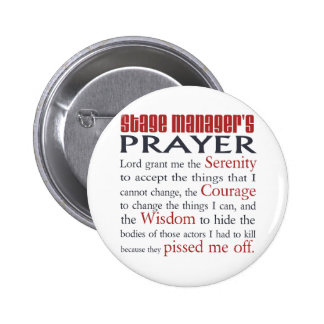 Stage Manager's Prayer 6 Cm Round Badge