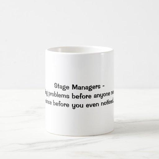 Stage Managers - Solving Problems Coffee Mugs