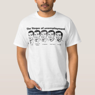Stages of Unemployment Customisable T-Shirt