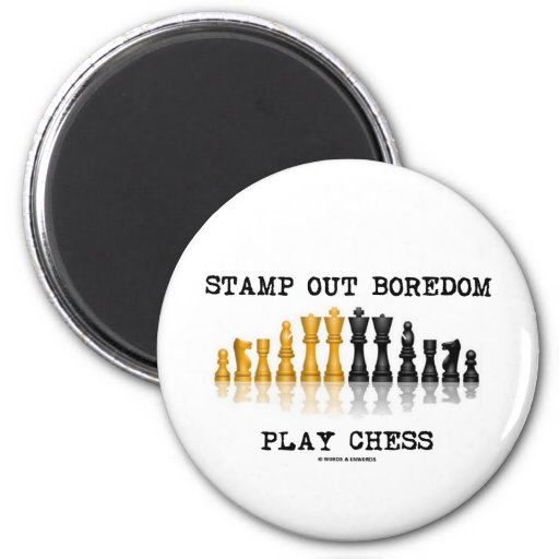 Stamp Out Boredom Play Chess (Chess Set) Magnet