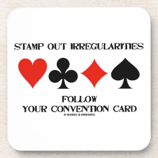 Stamp Out Irregularities Follow Convention Card Drink Coaster