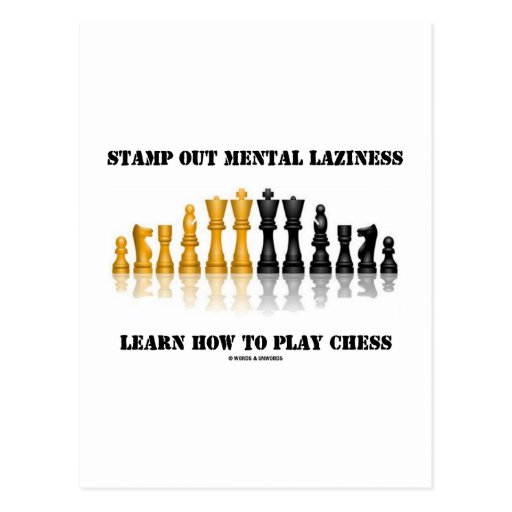 Stamp Out Mental Laziness Learn How To Play Chess Post Cards