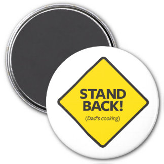 Stand Back (Dad's Cooking) Magnet