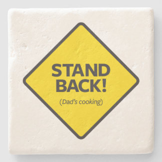 Stand Back (Dad's Cooking) Stone Coaster