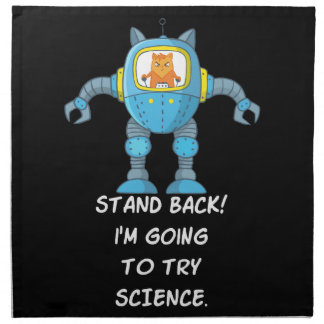 Stand Back Going To Try Science Funny Robot Cat Napkin