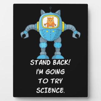 Stand Back Going To Try Science Funny Robot Cat Plaque